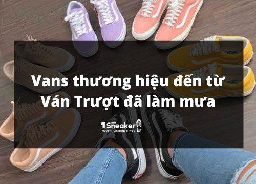 Giày Vans là gì Điều gì khiến Vans được lòng người yêu giày