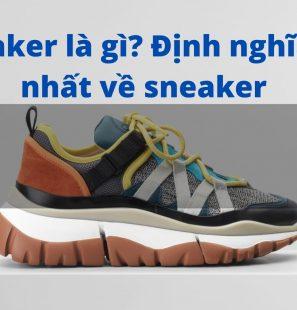 Sneaer là gì định nghĩa rõ nhất về sneaker