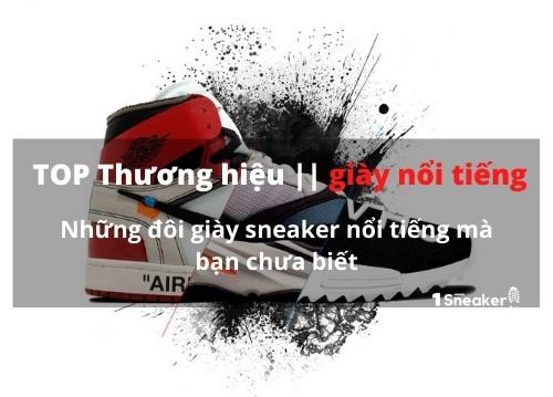 Top những đôi giày Sneaker Thể Thao phong cách và nổi tiếng