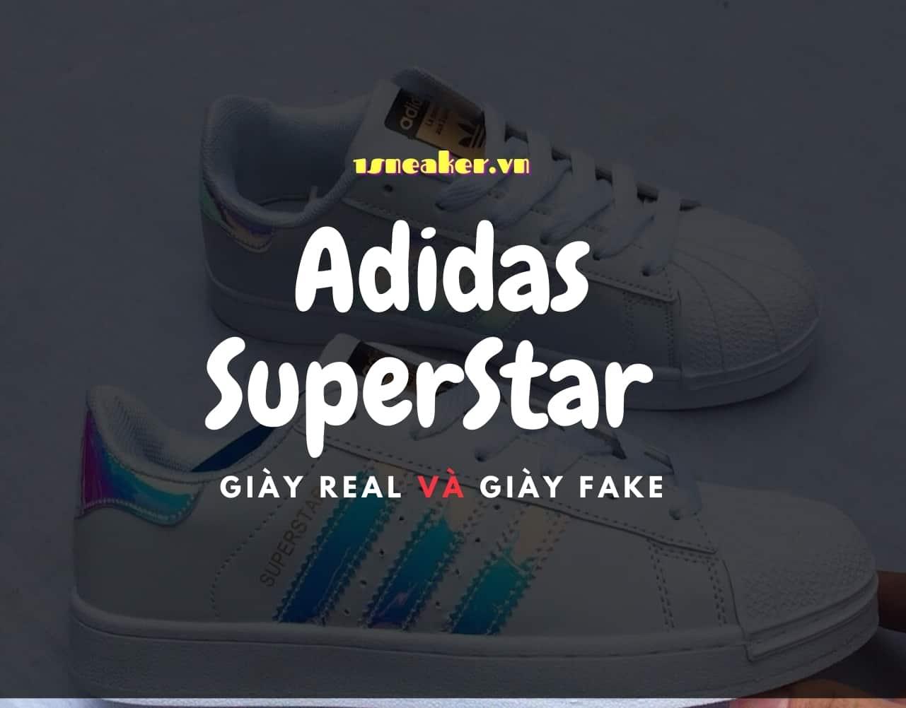Huong dan phan biet Adidas SuperStar giay real va giay fake