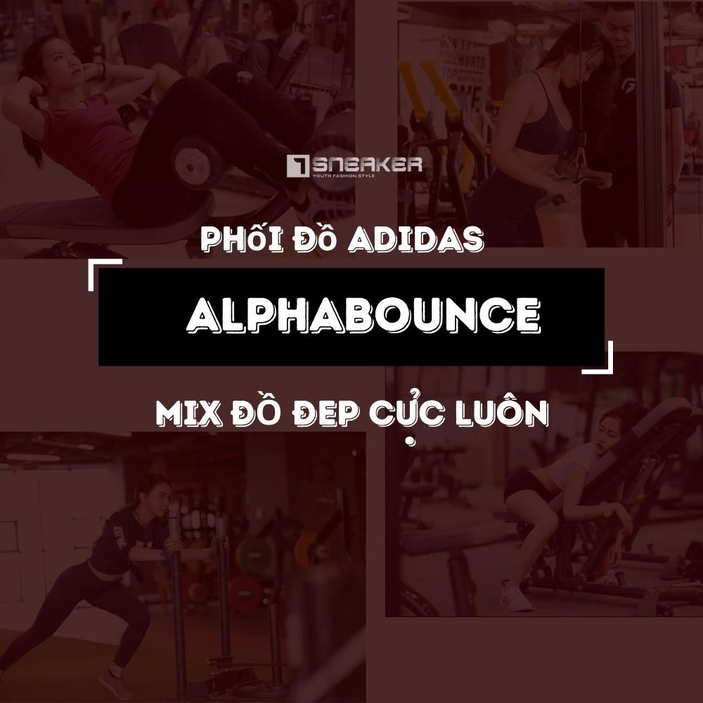 Mix do voi giay Adidas Alphabounce